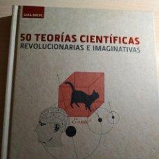 Libros: 50 TEORÍAS CIENTÍFICAS REVOLUCIONARIAS E IMAGINATIVAS. Lote 159527866