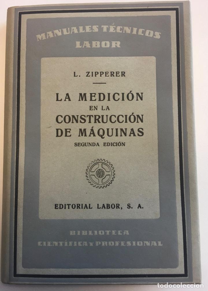 LA MEDICIÓN EN LA CONSTRUCCIÓN DE MÁQUINAS. L. ZIPPERER (Libros Nuevos - Ciencias, Manuales y Oficios - Física, Química y Matemáticas)