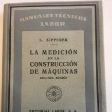 Libros: LA MEDICIÓN EN LA CONSTRUCCIÓN DE MÁQUINAS. L. ZIPPERER. Lote 165067854