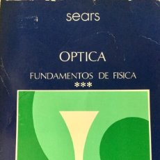 "Libros: ÓPTICA. FUNDAMENTOS DE FÍSICA. TOMO III. ""SEARS"". AGUILAR. SIN USAR.. Lote 167852160"