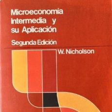 Libros: MICROECONOMIA INTERMEDIA Y SU APLICACION. W. NICHOLSON. INTERAMERICANA. NUEVO. Lote 167853212