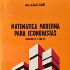 """Libros: MATEMATICA MODERNA PARA ECONOMISTAS. """"ALCAIDE"""". AGUILAR. SIN USAR.. Lote 167856540"""
