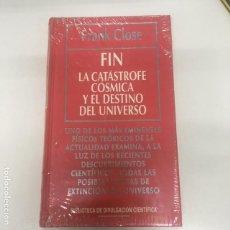 Libros: FIN. LA CATÁSTROFE CÓSMICA Y EL DESTINO DEL UNIVERSO. Lote 171332444