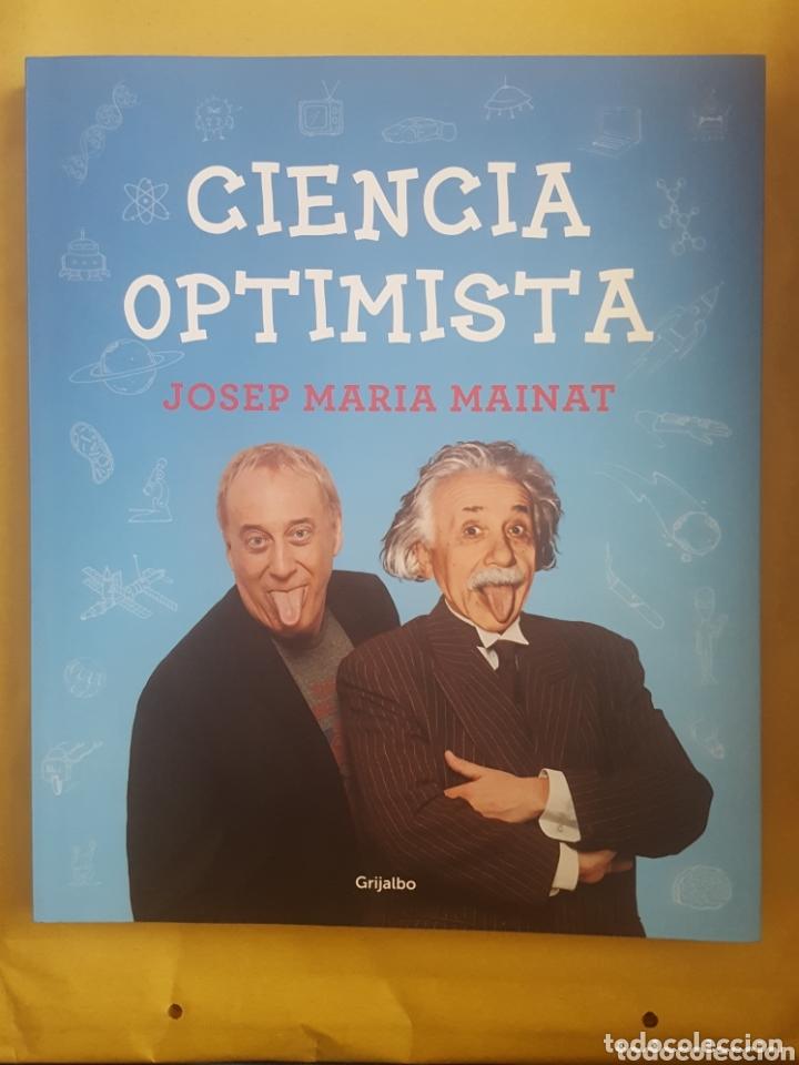 CIENCIA OPTIMISTA - JOSEP MARIA MAINAT (Libros Nuevos - Ciencias, Manuales y Oficios - Física, Química y Matemáticas)