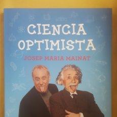 Libros: CIENCIA OPTIMISTA - JOSEP MARIA MAINAT. Lote 172903830