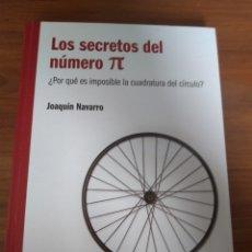 Libros: LOS SECRETOS DEL NÚMERO PI. JOAQUÍN NAVARRO. Lote 174916667