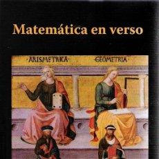 Libros: MATEMÁTICA EN VERSO: INTRODUCCIÓN Y SELECCIÓN (2014) - ANGEL REQUENA - ISBN: 9788493804787. Lote 174896488
