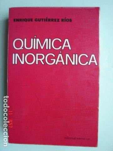 LIBRO QUÍMICA INORGÁNICA DE ENRIQUE GUTIÉRREZ RÍOS. EDITORIAL REVERTÉ. AÑO 1991. (Libros Nuevos - Ciencias, Manuales y Oficios - Física, Química y Matemáticas)