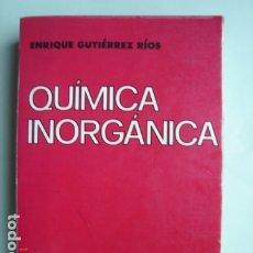 Libros: LIBRO QUÍMICA INORGÁNICA DE ENRIQUE GUTIÉRREZ RÍOS. EDITORIAL REVERTÉ. AÑO 1991.. Lote 176162144