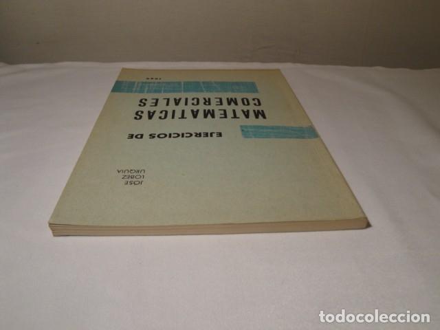 Libros: Ejercicios de Matemáticas Comerciales. Año 1969. Autor: José López Urquía. Nuevo. - Foto 10 - 176571653