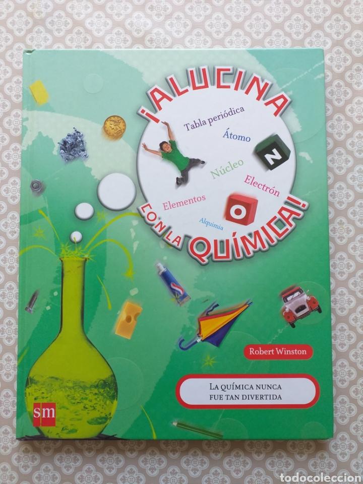 ¡ ALUCINA CON LA QUÍMICA !- ROBERT WINSTON (Libros Nuevos - Ciencias, Manuales y Oficios - Física, Química y Matemáticas)