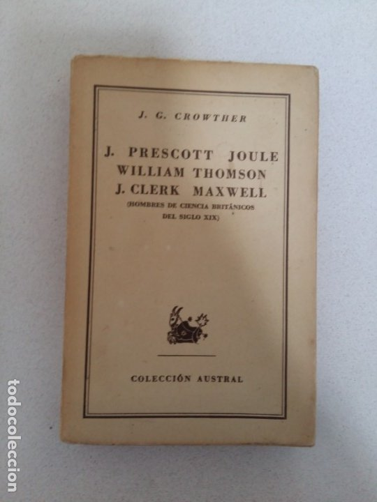Libros: J. PRESCOTT JOULE, WILLIAM THOMSON, J. CLERK MAXWELL. HOMBRES DE CIENCIA BRITÁNICOS DEL SIGLO XIX) - Foto 4 - 181539395