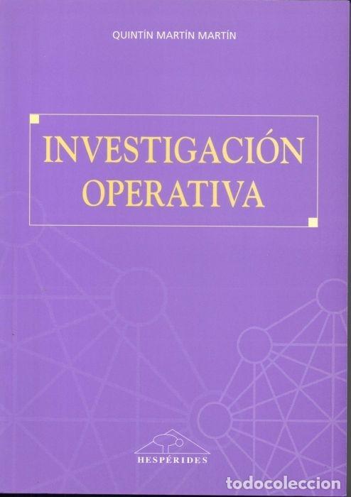 INVESTIGACIÓN OPERATIVA (QUINTÍN MARTÍN MARTÍN) HESPÉRIDES 2003 (Libros Nuevos - Ciencias, Manuales y Oficios - Física, Química y Matemáticas)