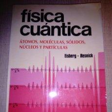 Libros: FÍSICA CUÁNTICA (EISBERG - RESNICK). EDITORIAL LIMUSA. DESCATALOGADO.. Lote 188420897