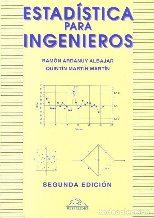 ESTADÍSTICA PARA INGENIEROS (ARDANUY ALBAJAR ( MARTÍN MARTÍN) HESPÉRIDES 1998 (Libros Nuevos - Ciencias, Manuales y Oficios - Física, Química y Matemáticas)