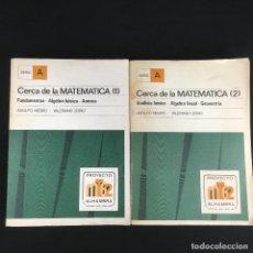 Libros: CERCA DE LA MATEMATICA 1 Y 2, ADOLFO NEGRO-VALERIANO ZORIO-ALHAMBRA-1ª EDICIÓN-1975. Lote 191651391