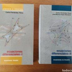 Libros: CARLOS FERNÁNDEZ PÉREZ: ECUACIONES DIFERENCIALES I Y II (2 VOLS.). Lote 193323971