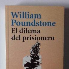 Libros: EL DILEMA DEL PRISIONERO. WILLIAM POUNDSTONE. Lote 197181326