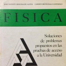 Libros: FÍSICA. SOLUCIONES DE PROBLEMAS PROPUESTOS EN LAS PRUEBAS DE ACCESO A LA UNIVERSIDAD REF: AX 521. Lote 197666986
