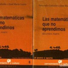 Libros: FERNANDO CORBALÁN Y JOSÉ MARÍA GAIRÍN, LAS MATEMÁTICAS QUE NO APRENDIMOS (2 VOLS.), 1987.. Lote 198563017