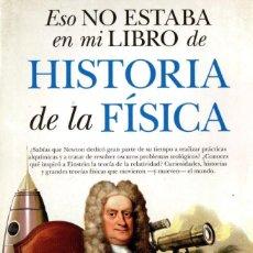 Libri: ESO NO ESTABA EN MI LIBRO DE HISTORIA DE LA FISICA - TALENBOOK, 2019 (NUEVO). Lote 211655363