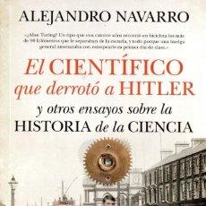 Libros: EL CIENTIFICO QUE DERROTO A HITLER Y OTROS ENSAYOS SOBRE LA HISTORIA... - GUADALMAZAN, 2019 (NUEVO). Lote 221694275