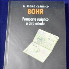 Libros: BOHR, EL ÁTOMO CUÁNTICO. PASAPORTE CUÁNTICO A OTRO ESTADO - NAVARRO, JAUME. Lote 207388942