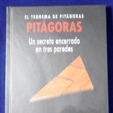 Libros: PITÁGORAS. EL TEOREMA DE PITÁGORAS: UN SECRETO ENCERRADO EN TRES PAREDES - JAÉN SÁNCHEZ, MARCOS. Lote 207388952