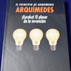 Libros: ARQUÍMEDES, EL PRINCIPIO DE ARQUÍMEDES. EUREKA, EL PLACER DE LA INVENCIÓN - FERNÁNDEZ AGUILAR, EUGEN. Lote 207388962
