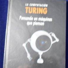 Libros: TURING, LA COMPUTACIÓN :: PENSANDO EN MÁQUINAS QUE PIENSAN - LAHOZ-BELTRA, RAFAEL. Lote 207388975