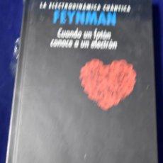 Libros: LA ELECTRODINÁMICA CUÁNTICA: FEYMAN. CUANDO UN FOTÓN CONOCE A UN ELECTRÓN. Lote 207388978