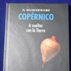 Libros: COPÉRNICO, EL HELIOCENTRISMO : A VUELTAS CON LA TIERRA - HUERTAS DÍAZ, JOSÉ LUIS. Lote 207389027
