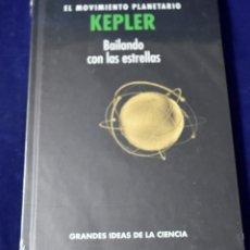 Libros: KEPLER. EL MOVIMIENTO PLANETARIO. BAILANDO CON LAS ESTRELLAS - BATTANER LÓPEZ, EDUARDO. Lote 207389032