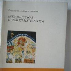 Libros: INTRODUCCIÒ A L´ANÀLISI MATEMÀTICA-ORTEGA ARAMBURU-1992 - ISTELECOM. Lote 209159630