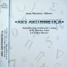 Libros: MARTÍNEZ SILICEO, JUAN. ARS ARITHMETICA: DIVIDIDA EN TEORICA Y PRACTICA. UTILISSIMA...[1514]. 1996.. Lote 209356921