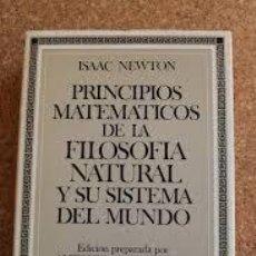 Livres: PRINCIPIOS MATEMÁTICOS DE LA FILOSOFÍA NATURAL Y SU SISTEMA DEL MUNDO ISSAC NEWTON. Lote 215056030