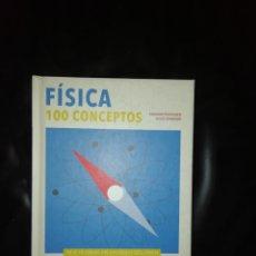 Libros: 100 CONCEPTOS DE FÍSICA. Lote 215067940
