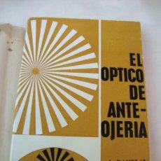 Libros: EL OPTICO DE ANTEOJERIA. Lote 218525873