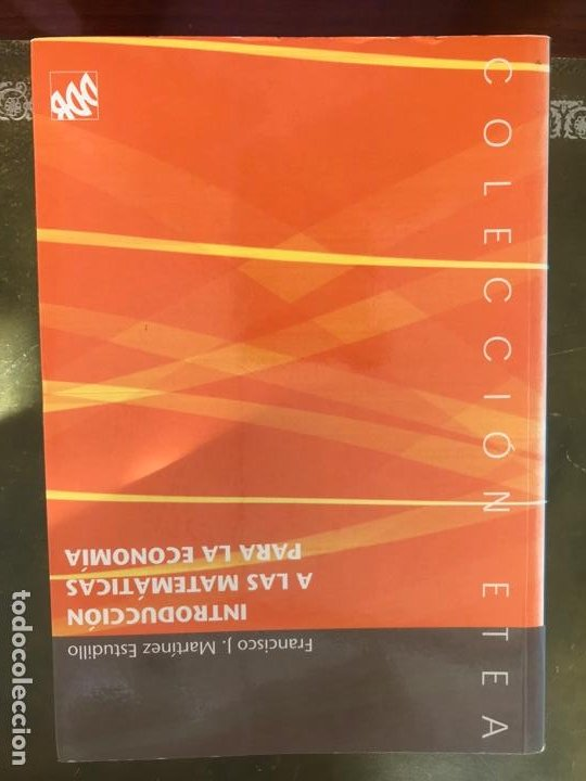 INTRODUCCIÓN A LAS MATEMÁTICAS PARA LA ECONOMÍA FRANCISCO J. MARTÍNEZ ESTUDILLO EDITORIAL. DDB (Libros Nuevos - Ciencias, Manuales y Oficios - Física, Química y Matemáticas)