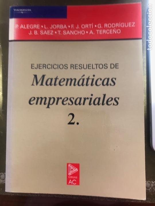 EJERCICIOS RESUELTOS DE MATEMÁTICAS EMPRESARIALES 2. EDITORIAL AC. VARIOS AUTORES (Libros Nuevos - Ciencias, Manuales y Oficios - Física, Química y Matemáticas)