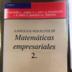 Libros: EJERCICIOS RESUELTOS DE MATEMÁTICAS EMPRESARIALES 2. EDITORIAL AC. VARIOS AUTORES. Lote 219721595