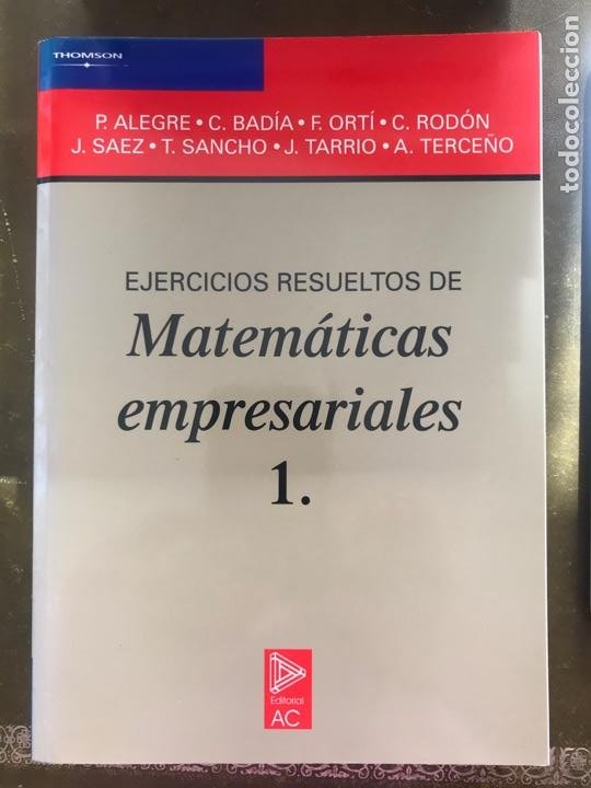 EJERCICIOS RESUELTOS DE MATEMÁTICAS EMPRESARIALES 1. EDITORIAL AC. VARIOS AUTORES (Libros Nuevos - Ciencias, Manuales y Oficios - Física, Química y Matemáticas)