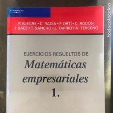 Libros: EJERCICIOS RESUELTOS DE MATEMÁTICAS EMPRESARIALES 1. EDITORIAL AC. VARIOS AUTORES. Lote 219721933