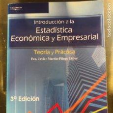 Libros: INTRODUCCION A LA ESTADISTICA ECONOMICA Y EMPRESARIAL: TEORIA Y PRACTICA. 3ª ED 2007 MARTIN-PLIEGO. Lote 219727337