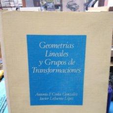 Libros: GEOMETRÍAS LINEALES Y GRUPOS DE TRANSFORMACIÓNES-ANTONIO FÉLIX COSTA GONZÁLEZ-CUADERNOS DE LA UNED,2. Lote 222797790