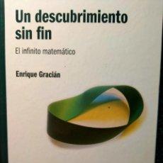 Libros: UN DESCUBRIMIENTO SIN FIN (EL INFINITO MATEMÁTICO) EL MUNDO ES MATEMÁTICO - ENRIQUE GRACIÁN. Lote 226354050