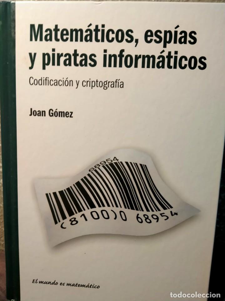 MATEMATICOS, ESPIAS Y PIRATAS INFORMÁTICOS - CODIFICACIÓN Y CRIPTOGRAFÍA - RBA - JOAN GOMEZ (Libros Nuevos - Ciencias, Manuales y Oficios - Física, Química y Matemáticas)