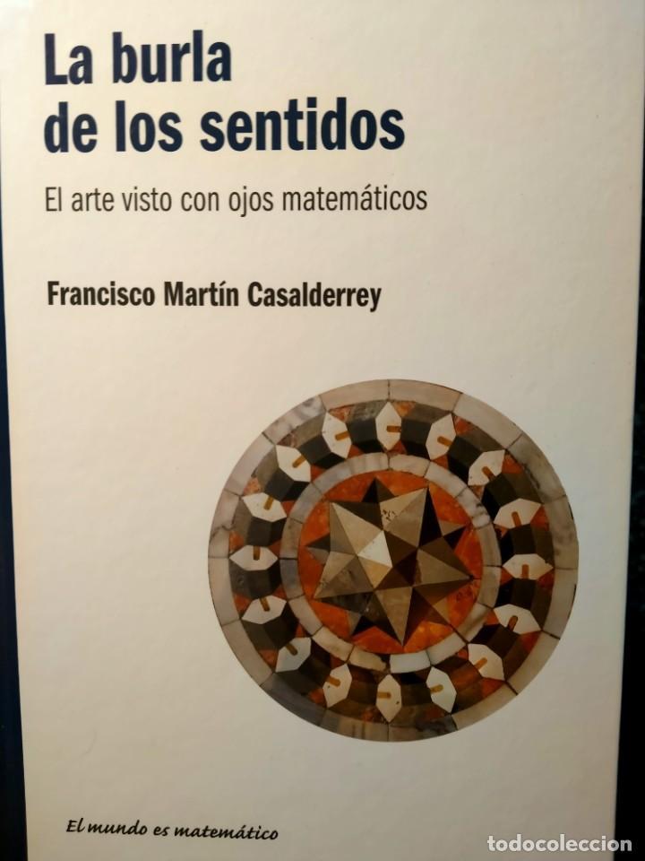 LA BURLA DE LOS SENTIDOS - EL ARTE VISTO CON OJOS DE MATEMÁTICO - RBA - EL MUNDO ES MATEMÁTICA (Libros Nuevos - Ciencias, Manuales y Oficios - Física, Química y Matemáticas)