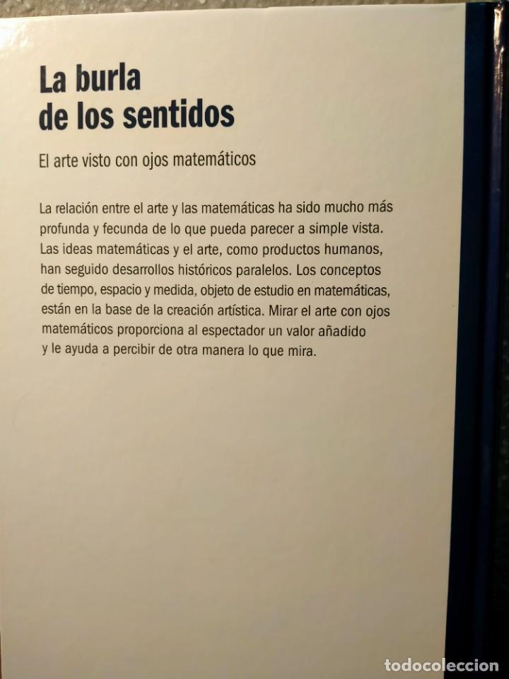 Libros: LA BURLA DE LOS SENTIDOS - EL ARTE VISTO CON OJOS DE MATEMÁTICO - RBA - EL MUNDO ES MATEMÁTICA - Foto 2 - 226356347