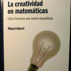 Libros: LA CREATIVIDAD EN MATEMÁTICAS - COMO FUNCIONA UNA MENTE MARAVILLOSA - NUEVO. Lote 226357310